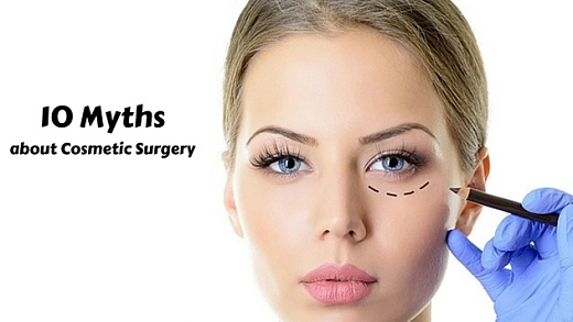 10 Myths about Cosmetic Surgery