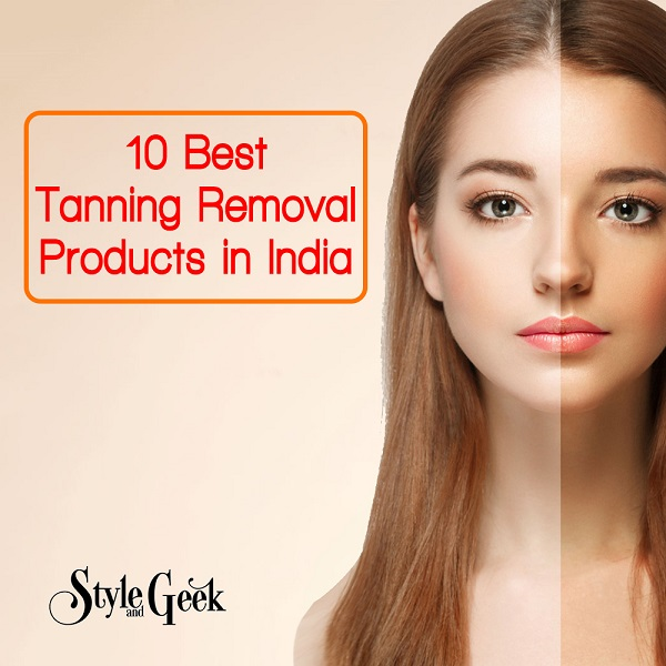 10 Best Tanning Removal Products in India