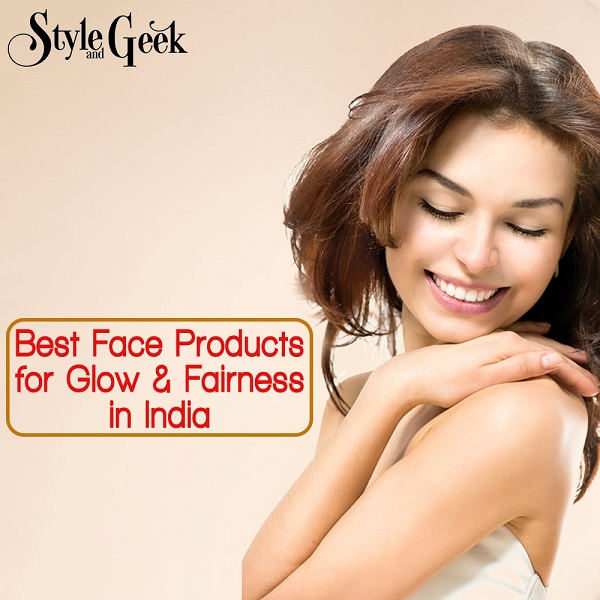Best Face Products for Glow & Fairness in India