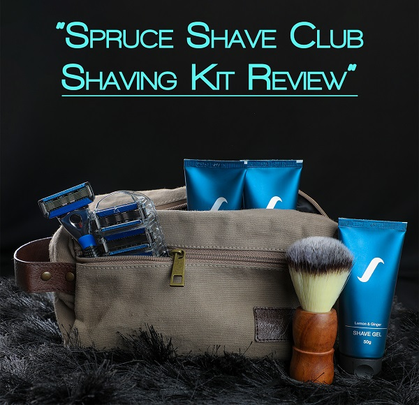 Spruce Shave Club Shaving Kit Review