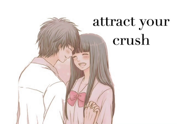 How to Attract Your Crush