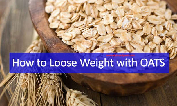 How to Lose Weight with Oats (Health Benefits of Oats)