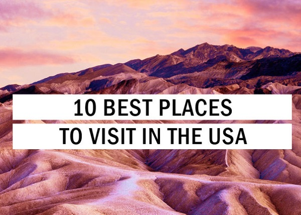 Top 10 things in America you got to try once in your lifetime