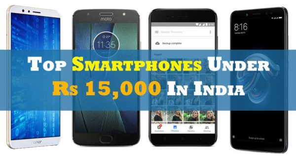 Top 15 Smartphones Under Rs 15000 in India