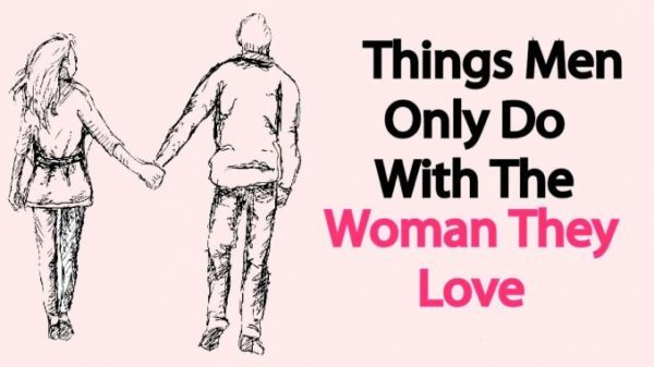 Things Men Only Do With The Woman They Love