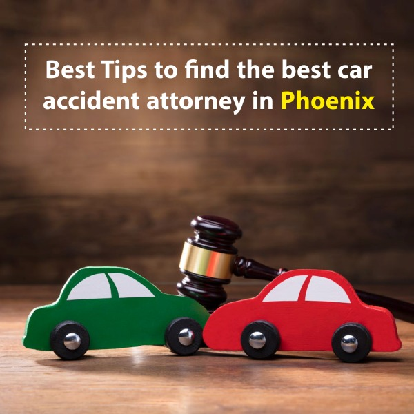 15 Tips to find the best car accident attorney in Phoenix